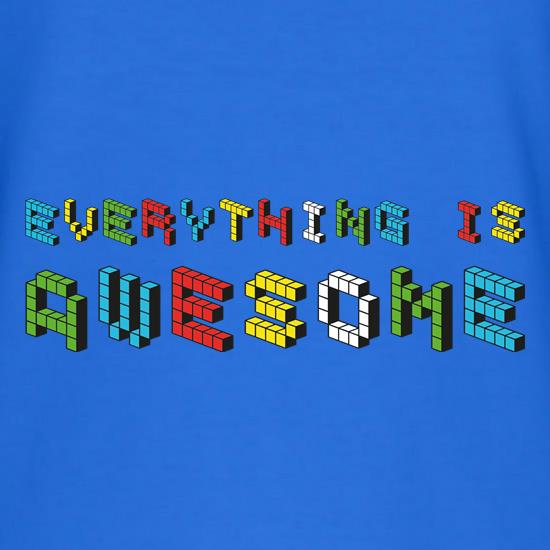 Everything is Awesome t shirt